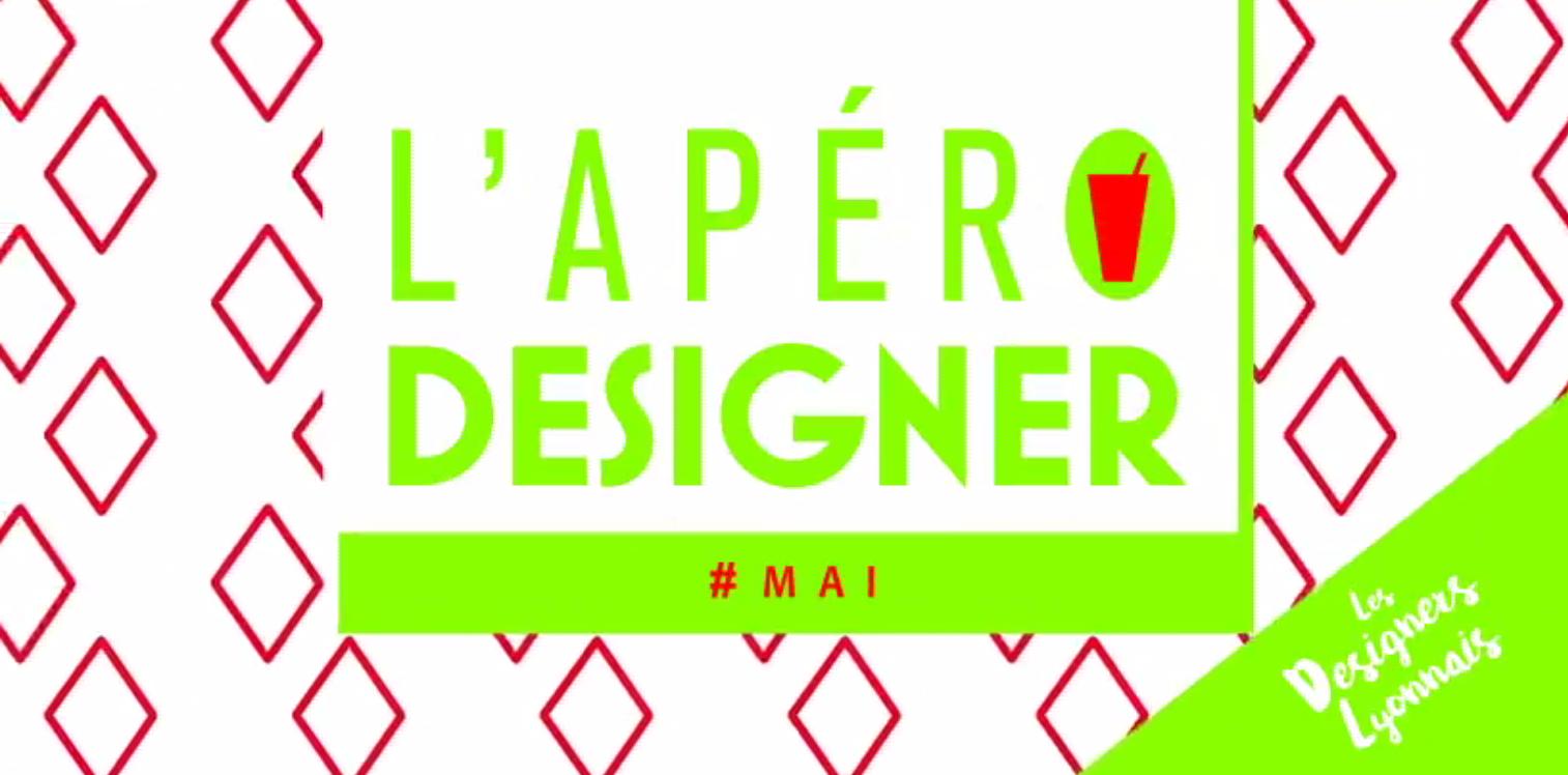 L'apéro Designer de mai et Design ce qu'il te plait !