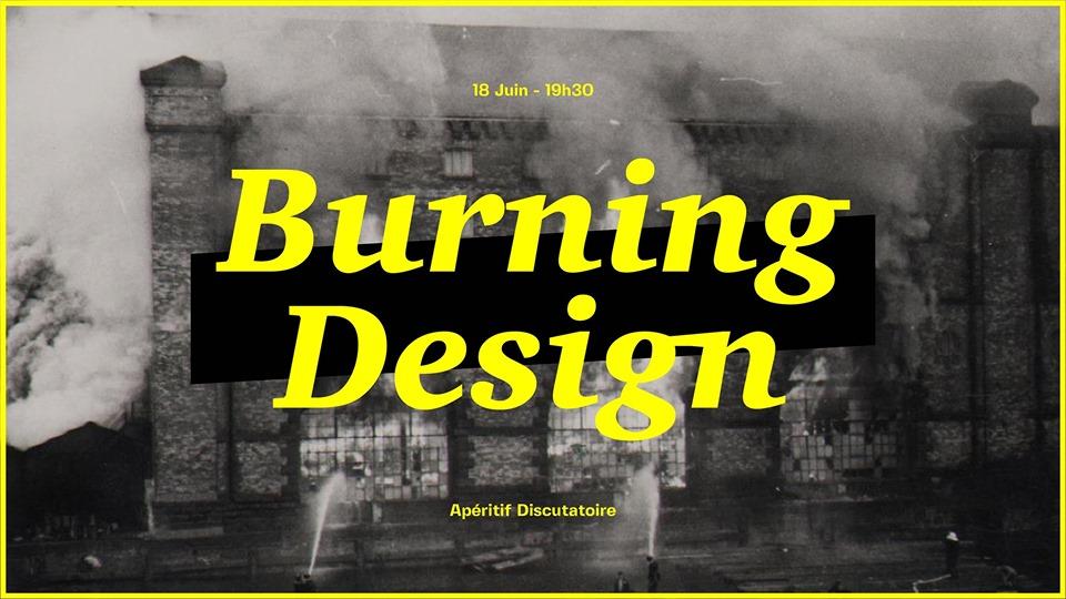 Dernier Apéro des Designers Lyonnais / Burning Design